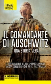 Il comandante di Auschwitz ebook by Thomas Harding