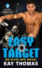 Easy Target ebook by Kay Thomas