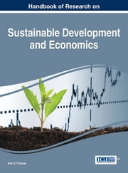 Handbook of Research on Sustainable Development and Economics ebook by Ken D. Thomas