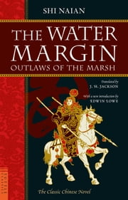 The Water Margin - Outlaws of the Marsh ebook by Shi Naian,J.H. Jackson,Edwin Lowe