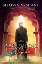 Abounding Might - The Extraordinaries, #3 ebook by Melissa McShane