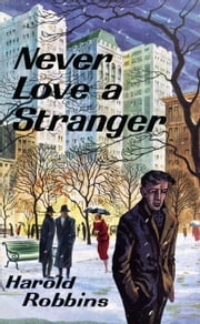 Never Love a Stranger ebook by Robbins, Harold
