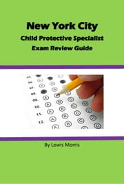 New York City Child Protective Services Specialist Exam Review Guide ebook by Lewis Morris