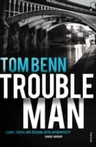 Trouble Man ebook by
