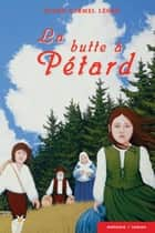 La butte à Pétard ebook by Diane Carmel Léger