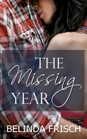 The Missing Year ebook by Belinda Frisch