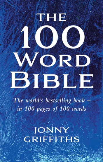 The 100 Word Bible The Worlds Best Selling Book In 100 Pages Fo