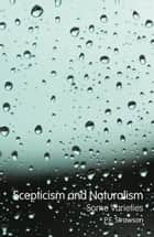 Scepticism and Naturalism: Some Varieties ebook by P. F. Strawson