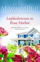 Liefdesbrieven in Rose Harbor ebook by Debbie Macomber, Inge Pieters