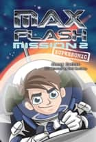 Mission 2: Supersonic ebook by Jonny  Zucker,Ned  Woodman