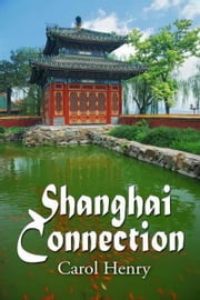 Shanghai Connection ebook by Carol  Henry