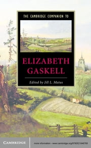 The Cambridge Companion to Elizabeth Gaskell ebook by Jill L. Matus