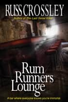 Rum Runner's Lounge ebook by Russ Crossley