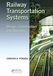 Railway Transportation Systems - Design, Construction and Operation ebook by Christos N. Pyrgidis