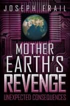 Mother Earth's Revenge ebook by Joseph Frail