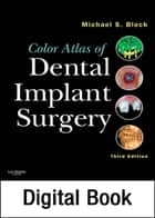 Color Atlas of Dental Implant Surgery ebook by Michael S. Block