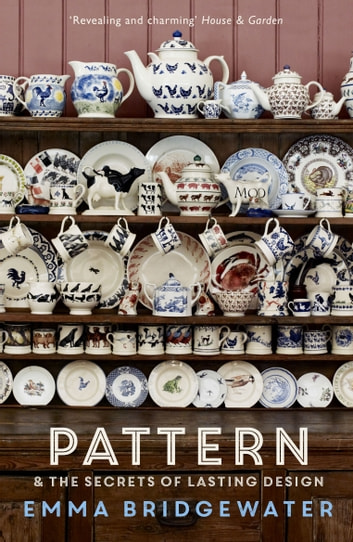 Pattern - & the secrets of lasting design ebook by Emma Bridgewater