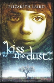 Kiss the Dust ebook by Elizabeth Laird