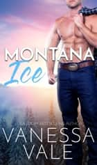 Montana Ice ebook by Vanessa Vale