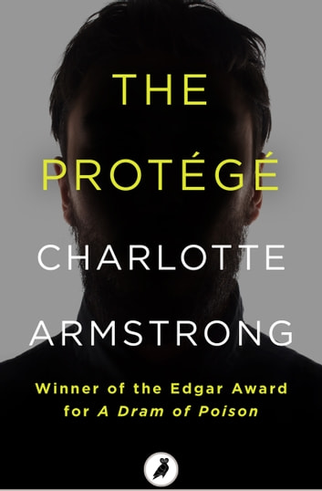 The Protégé ebook by Charlotte Armstrong