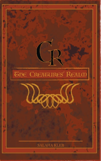 The Creatures' Realm eBook by Salaha Kleb