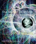 The Story of Science: Einstein Adds a New Dimension ebook by Joy Hakim