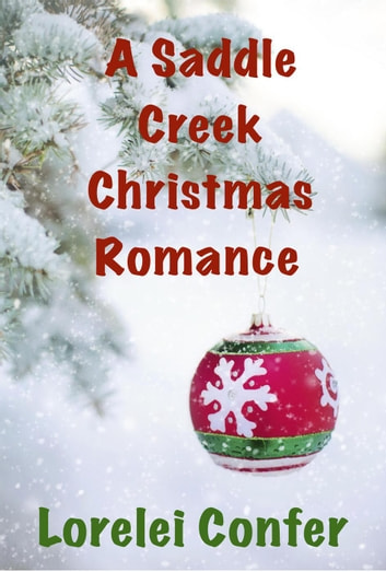 A Saddle Creek Christmas Romance - Saddle Creek ebook by Lorelei Confer