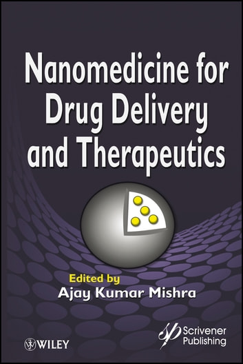 Nanomedicine for Drug Delivery and Therapeutics ebook by