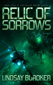 Relic of Sorrows - A Space Opera Adventure Series ebook by Lindsay Buroker