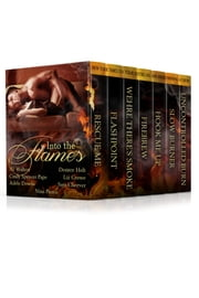 Into the Flames Boxed Set ebook by Nj Walters,Desiree Holt,Liz Crowe,Adele Downs,Sam Cheever,Nina Pierce,Cindy Spencer Pape