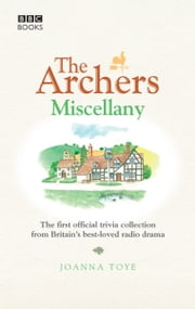 The Archers Miscellany ebook by Joanna Toye