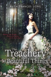 The Treachery of Beautiful Things ebook by Ruth Long