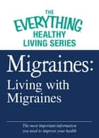 Migraines: Living with Migraines ebook by Adams Media
