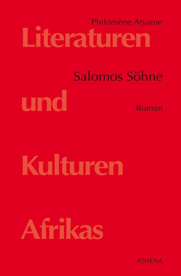 Salomos Söhne - Roman ebook by Philomène Atyame