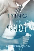 Tying the Knot ebook by Jennifer Bene