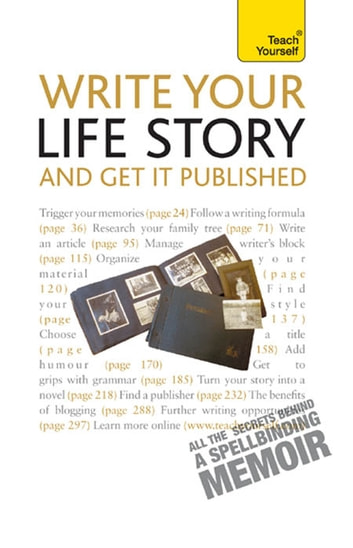 Write Your Life Story and Get it Published: Teach Yourself ebook by Anne Gawthorpe