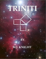 Triniti - Volume I Ebook Version ebook by M.J. Knight
