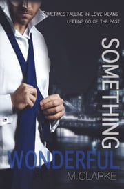 Something Wonderful ebook by M. Clarke