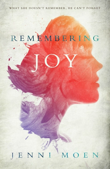 Remembering Joy (The Joy Series Book 1) ebook by Jenni Moen