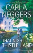 That Night on Thistle Lane (A Swift River Valley Novel, Book 2) ebook by Carla Neggers