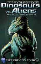 Dinosaurs Vs Aliens: Free Issue, Issue 0 ebook by Barry Sonnenfeld, Grant Morrison, Mukesh Singh
