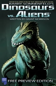 Dinosaurs Vs Aliens: Free Issue, Issue 0 ebook by Barry Sonnenfeld,Grant Morrison,Mukesh Singh