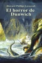 El horror de Dunwich ebook by Howard Phillips Lovecraft