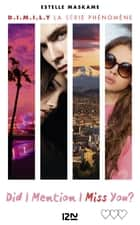 Did I Mention I Miss You ? (D.I.M.I.M.Y.) - tome 3 ebook by Estelle MASKAME, Maud ORTALDA