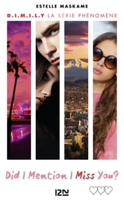 Did I Mention I Miss You ? (D.I.M.I.M.Y.) - tome 3 ebook by Estelle MASKAME