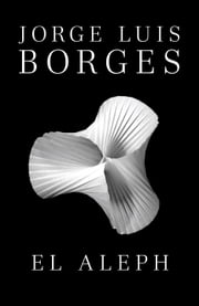 El Aleph ebook by Jorge Luis Borges