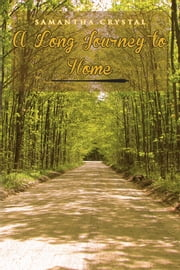 A Long Journey To Home ebook by Samantha Crystal