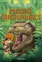 Viatge en el temps 11. Missió dinosaures ebook by Geronimo Stilton, David Nel·lo