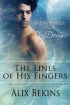 The Lines of His Fingers ebook by Alix Bekins