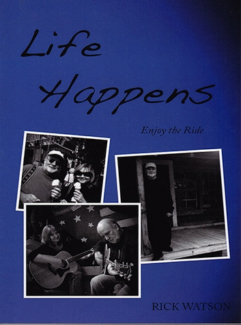 Life Happens - Enjoy the Ride ebook by Rick Watson